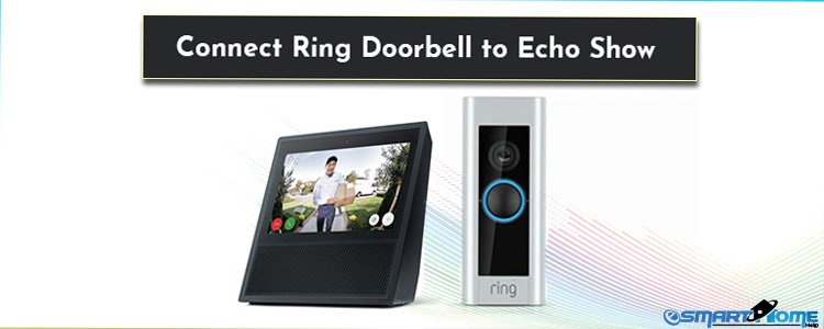 How to Connect Ring Doorbell to Echo Show using Amazon Alexa
