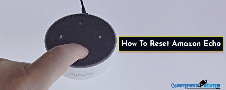 Factory Reset Amazon Echo