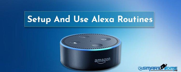 Setup And Use Alexa Routines