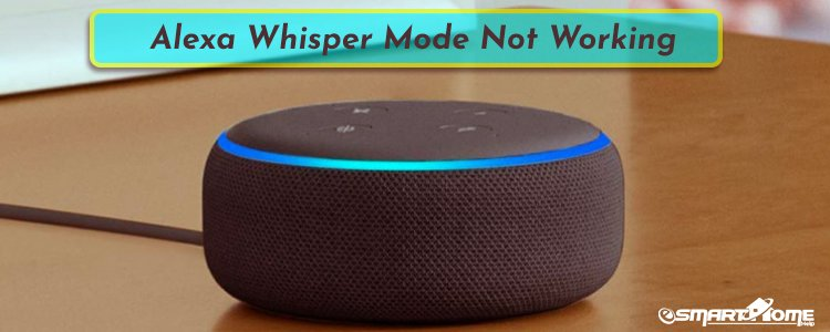Alexa Whisper Mode Not Working