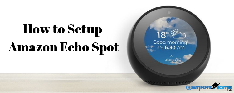 How to Setup Amazon Echo Spot