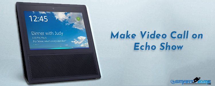 How to Make Video Call on Amazon Echo Show and Spot